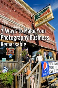 3 Ways to Make Your Photography Business Remarkable