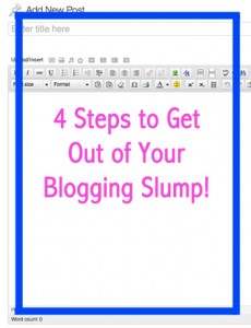 4 Steps to Get Out of Your Blogging Slump