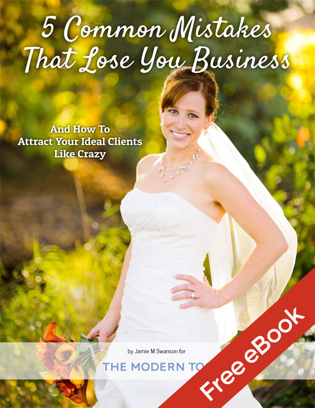5 Common Mistakes That Lose You Clients (and How To Attract Your Ideal Clients Like Crazy) Free eBook from The Modern Tog