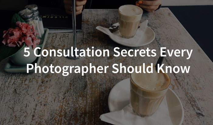 Photography Consultation Secrets for Booking more Clients