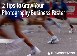 2 Tips To Grow Your Photography Business Faster