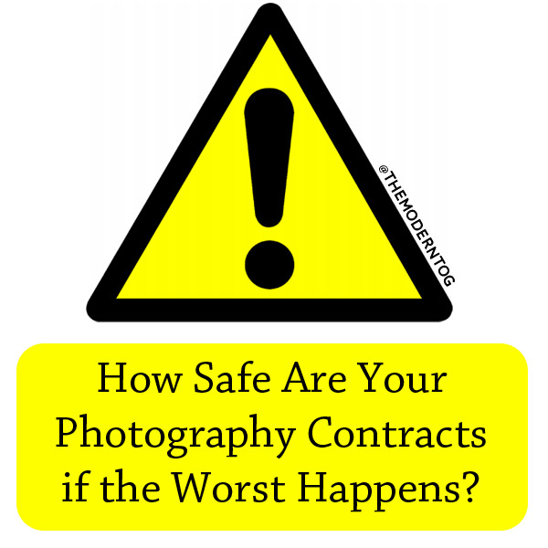 How Safe Are Your Photography Contracts if the Worst Happens – Photography Contracts