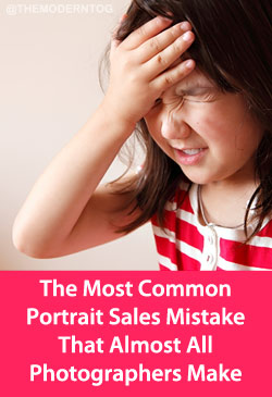 The Most Common Portrait Sales Mistake That Almost All Photographers Make