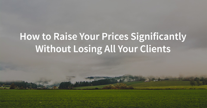 How to raise your photograpy prices significantly without losing all your clients