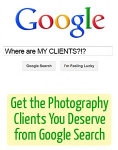 Get the Photography Clients You Deserve from Google Search