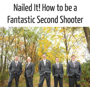 Nailed It! How to Be a Fantastic Second Shooter