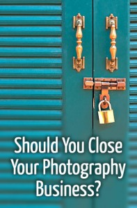 Should You Close Your Photography Business?