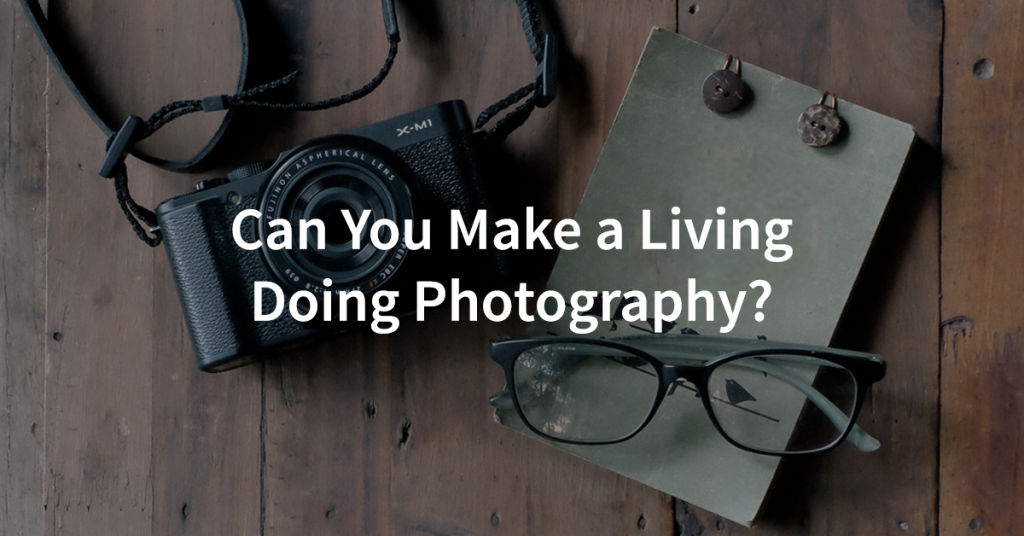 Can you make a living doing photography?