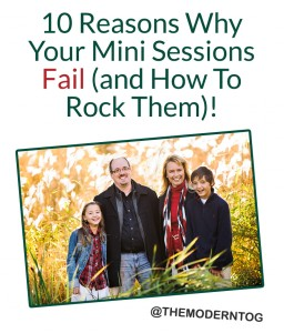 10 Reasons Why Your Mini Sessions Fail (and How to Rock Them)!