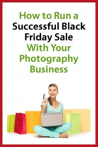 How to Run a Successful Black Friday Sale With Your Photography Business