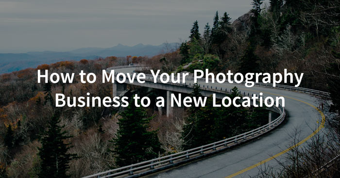 How to Move Your Photography Business to a New Location