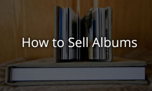 How to Sell Albums Successfully