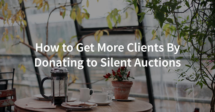 Donate to silent auctions and get more clients
